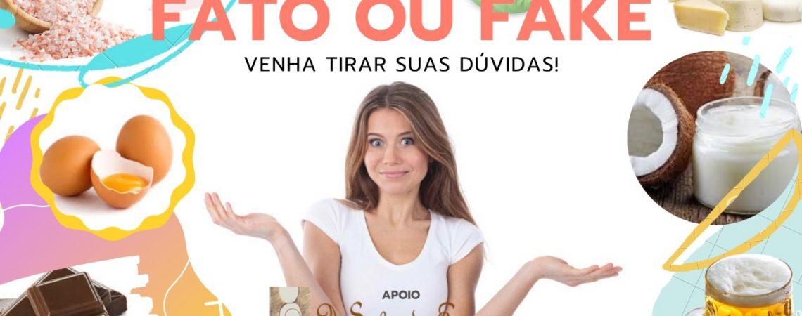 Fato ou Fake? - Alimentação Saudável de Verdade + Degustações!